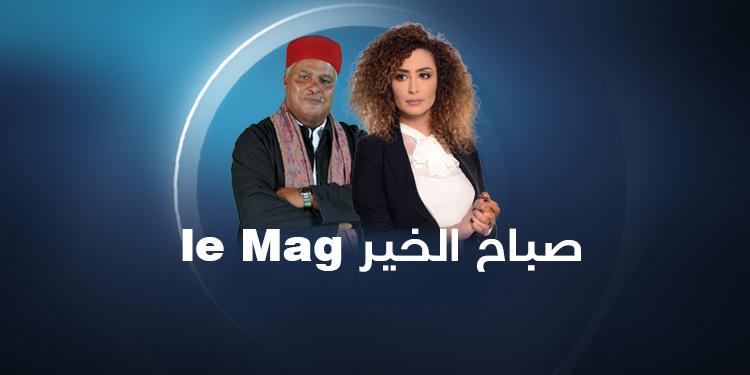 Sbah El Khir LE MAG