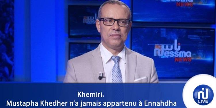 Khemiri: Mustapha Khedher n'a jamais appartenu à Ennahdha