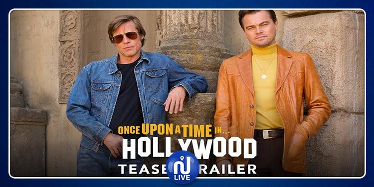 Nouvelle bande-annonce de ''Once Upon A Time In Hollywood''