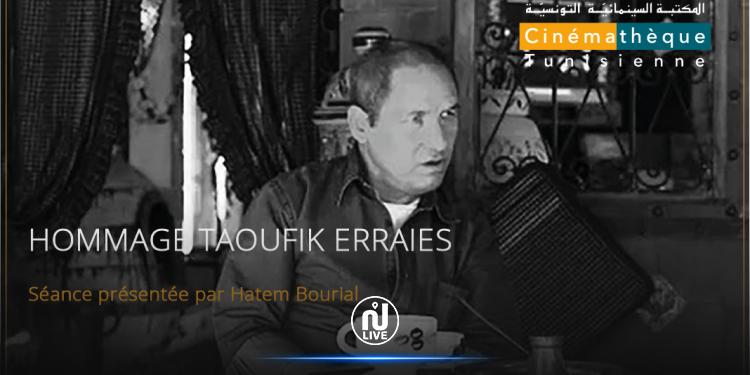 La Cinémathèque tunisienne rend hommage à la mémoire de Taoufik Errais