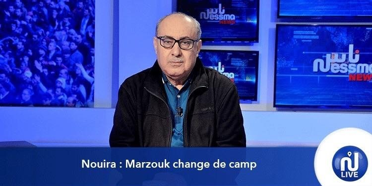 Nouira : Marzouk change de camp